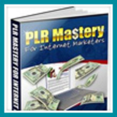 Product picture PLR Mastery For Internet Marketers - Make a Real Income!